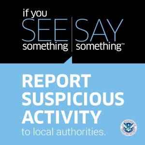 """If You See Something, Say Something"" Campaign"